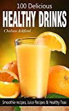 Free Kindle Book : 100 Healthy Drinks - (Smoothie recipes, Juice Recipes & Healthy Teas)