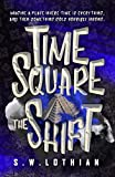 Free Kindle Book : TIME SQUARE | THE SHIFT