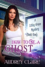 How To Be a Ghost by Audrey Claire