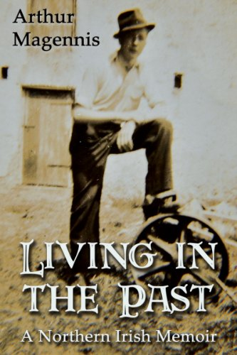 PDF Living in the Past A Northern Irish Memoir