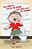 Free Kindle Book : The Top 10 Ways to Ruin the First Day of School: Ten-Year Anniversary Edition