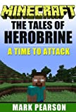 Free Kindle Book : Minecraft: The Tales of Herobrine: A Time to Attack