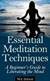 Free Kindle Book : Essential Meditation Techniques: A Beginner