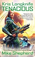 Book Cover: Kris Longknife: Tenacious by Mike Shepherd