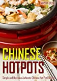 Free Kindle Book : Chinese Hotpots: Simple and Delicious Authentic Chinese Hot Pot Recipes