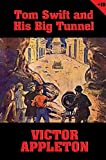 Tom Swift and his big tunnel : or, the hidden city of the Andes