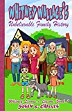 Free Kindle Book : The Amazing Adventures and Unbelievable Family History of Whitney Wallace