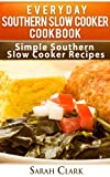 Free Kindle Book : Everyday Southern Slow Cooker Cookbook  Simple Southern Slow Cooker Recipes