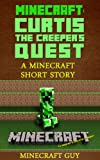 Free Kindle Book : Minecraft: Curtis the Creeper