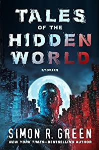 GIVEAWAY REMINDER: Win a Copy of TALES OF THE HIDDEN WORLD by Simon R. Green