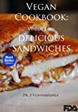 Free Kindle Book : Vegan Cookbook : Vegan Easy, delicious Sandwiches