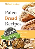 Free Kindle Book : Paleo Bread Recipes: Gluten Free, Paleo Bread Recipes for All Tastes  (Ultimate Paleo Recipes Series)