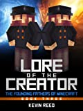 Free Kindle Book : Minecraft: Lore of The Creator (The Founding Fathers of Minecraft, Book Three)