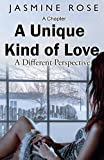 Free Kindle Book : A Unique Kind of Love: A Different Perspective