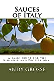 Free Kindle Book : Sauces of Italy: A basic guide for the Beginner and Professional