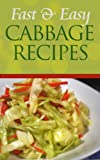 Free Kindle Book : Fast And Easy Cabbage Recipes: An Guide To An Healthy And Natural Diet