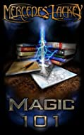 Book Cover: Magic 101 by Mercedes Lackey