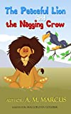 Free Kindle Book : The Peaceful Lion And The Nagging Crow