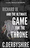 Free Kindle Book : Richard III and the ultimate game for the throne