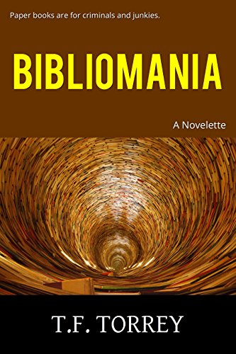 [Cover of Bibliomania: A Novelette by T.F. Torrey]