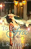 Free Kindle Book : To Be Free: A novel.