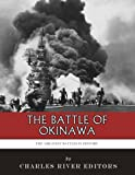 Free Kindle Book : The Greatest Battles in History: The Battle of Okinawa