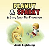 Free Kindle Book : Peanut & Sparky: Gorgeous Illustrated Kids and Children Bedtime Story Picture Book for Ages 2-10 (Peanut and Sparky Kids/Children Picture Book)