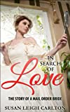 Free Kindle Book : In Search Of Love: The Story of A Mail Order Bride (Mail Order Bride Series)