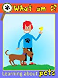 Free Kindle Book : What am I? Learning about pets