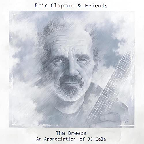 The Breeze (An Appreciation of JJ Cale)
