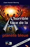 L`horrible face de la planète bleue: Un scénario possible