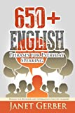 650+ English Phrases for Everyday Speaking: Phrases for Beginner and Intermediate English Learners by Janet Gerber