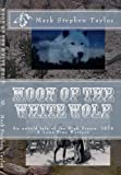 Free Kindle Book : Moon of the White Wolf: An untold tale of the High Sierra, 1874: A Lone Pine Western (Lone Pine Westerns)
