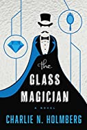 Book Cover: The Glass Magician by Charlie N Holmberg