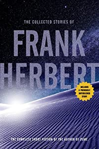 On My Radar: PACIFIC FIRE by Greg van Eekhout / THE JUST CITY by Jo Walton / THE COLLECTED STORIES OF FRANK HERBERT by Frank Herbert