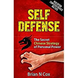 Self-Defense: The Secret Chinese Strategy of Personal Power (Deadly Attack Survival, self defense, self defense for women Book 1)