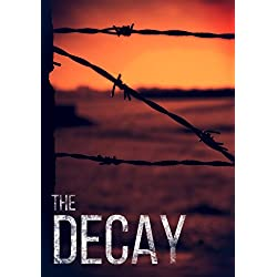 The Decay: Searching for Humanity in a Post-Apocalyptic World