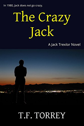 [Cover of The Crazy Jack: A Jack Trexlor Novel by T.F. Torrey]