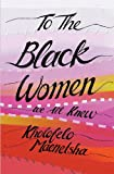 To the Black Women We All Knew