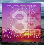Drink More Water 3