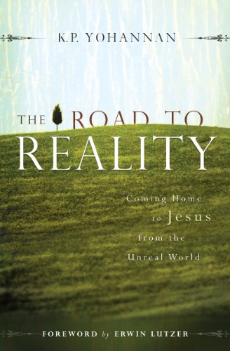The Road to Reality: Coming Home to Jesus from the Unreal World