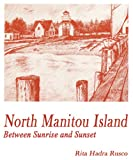 Free Kindle Book : North Manitou Island: Between Sunrise and Sunset