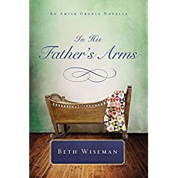 In His Father's Arms: An Amish Cradle Novella