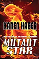 Book Cover: Mutant Star by Karen Haber