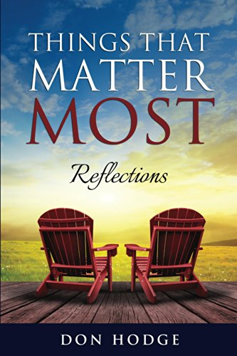 Things That Matter Most: Reflections
