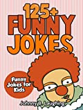 Free Kindle Book : Funny Jokes (FREE Joke Book Download Included!): 125+ Hilarious Jokes (Funny and Hilarious Joke Book for Children)
