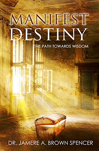 Manifest Destiny: The Path Towards Wisdom