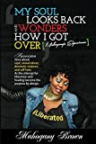 Free Kindle Book : My Soul Looks Back and Wonders How I Got Over, Mahogany