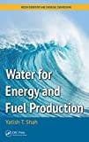 Water for Energy and Fuel Production (Green Chemistry and Chemical Engineering)
