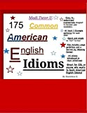 175 Common American English Idioms by Madeleine Doan